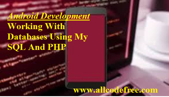 Android Development Working With Databases Using My SQL And PHP Udemy