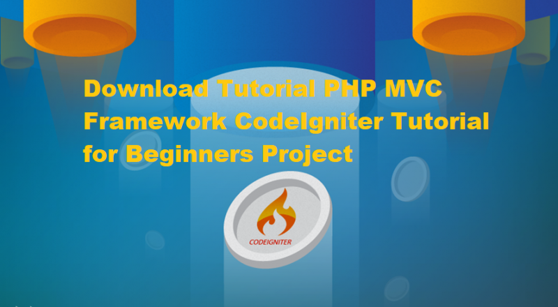 PHP MVC Framework CodeIgniter Tutorial for Beginners Project Download