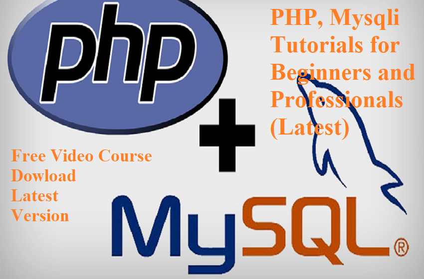 PHP, Mysqli Tutorials for Beginners and Professionals (Latest)