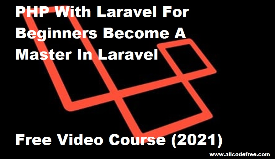 PHP With Laravel For Beginners Become A Master In Laravel