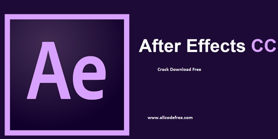 Adobe After Effects CC CracK 2021 With Serial Keygen Free Download